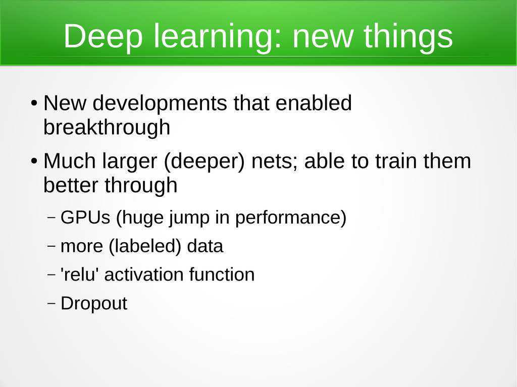 Deep learning: new things ● New developments th...