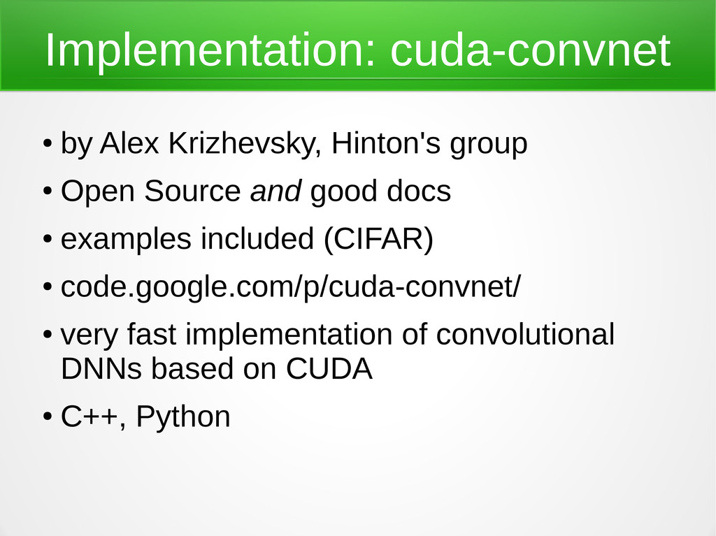 Implementation: cuda-convnet ● by Alex Krizhevs...
