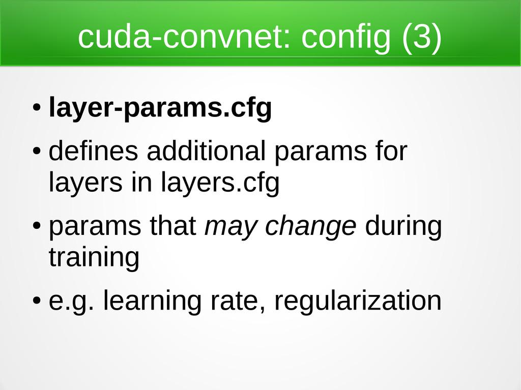 cuda-convnet: config (3) ● layer-params.cfg ● d...