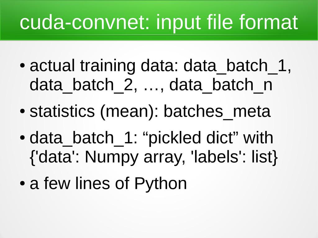 cuda-convnet: input file format ● actual traini...