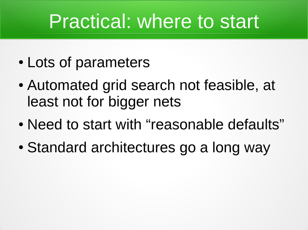 Practical: where to start ● Lots of parameters ...