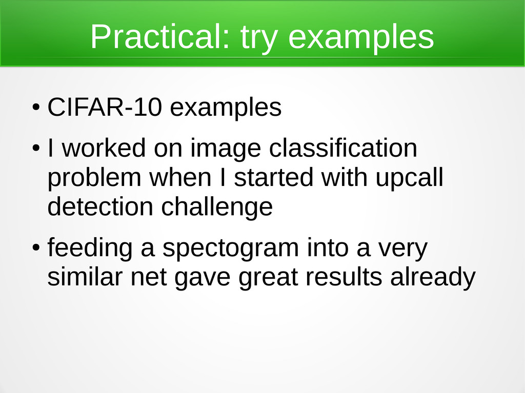 Practical: try examples ● CIFAR-10 examples ● I...