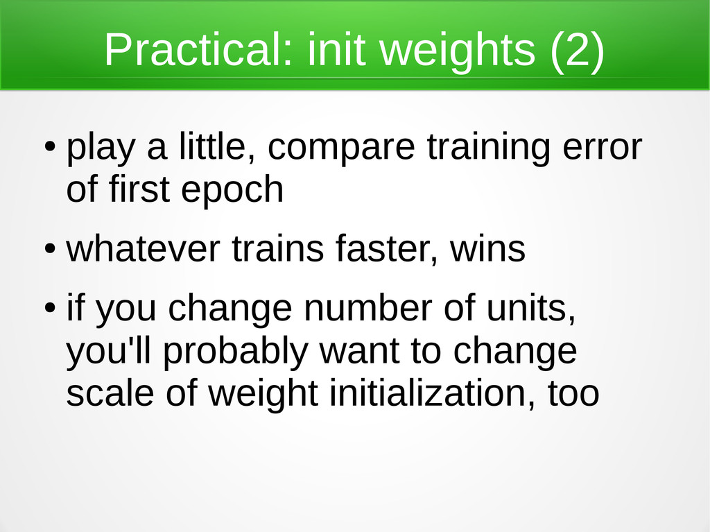 Practical: init weights (2) ● play a little, co...