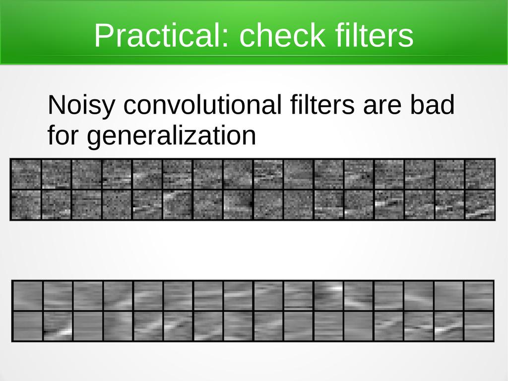 Practical: check filters Noisy convolutional fi...