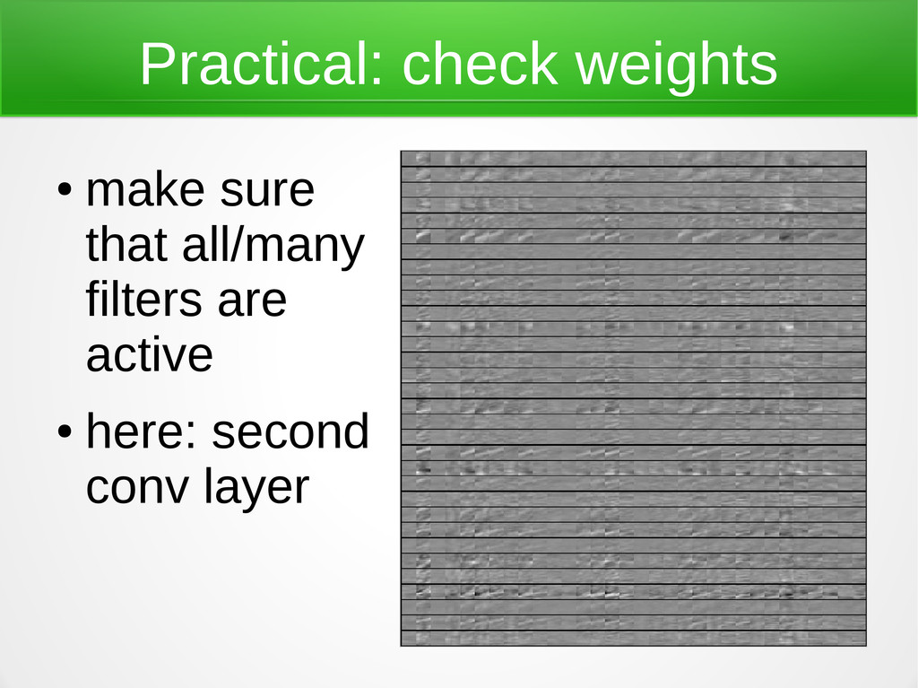 Practical: check weights ● make sure that all/m...