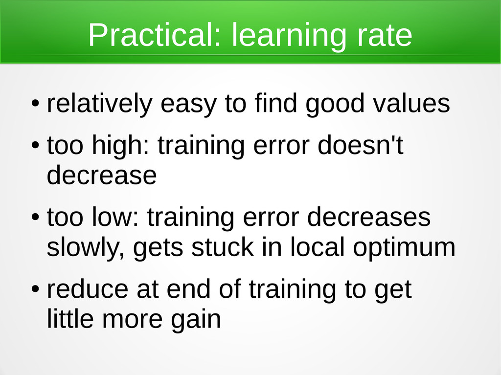 Practical: learning rate ● relatively easy to f...