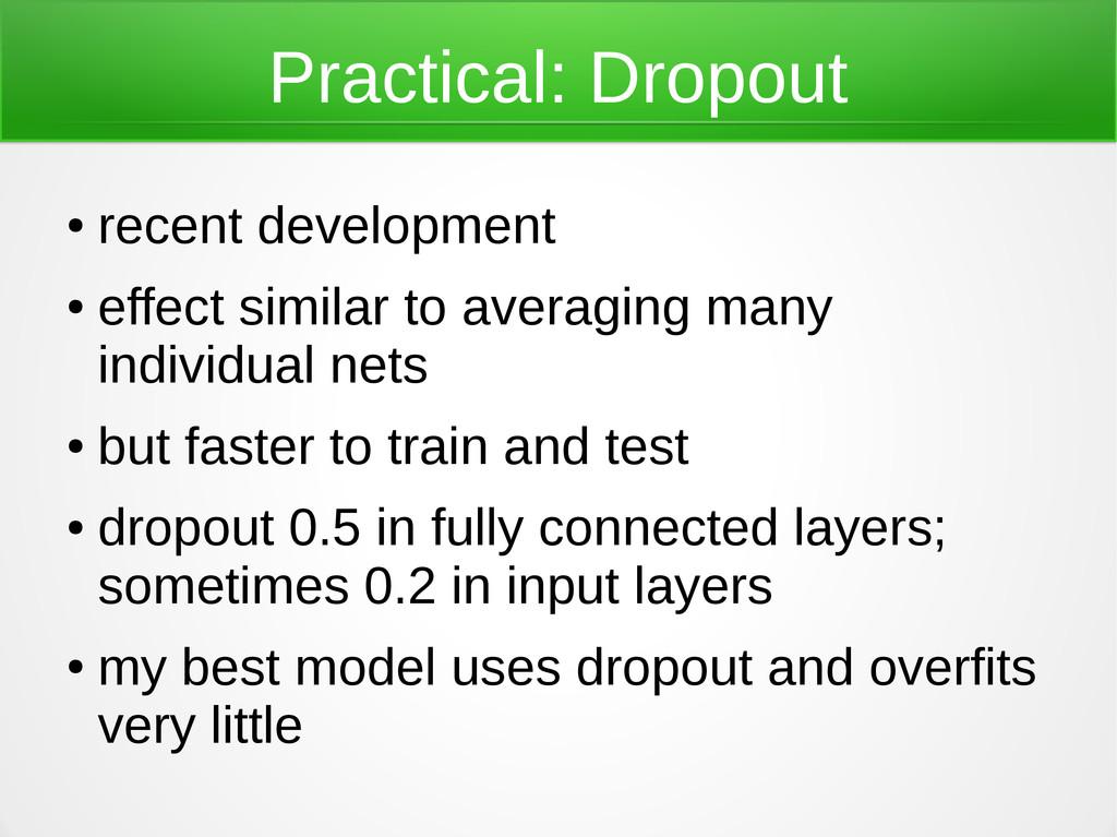 Practical: Dropout ● recent development ● effec...