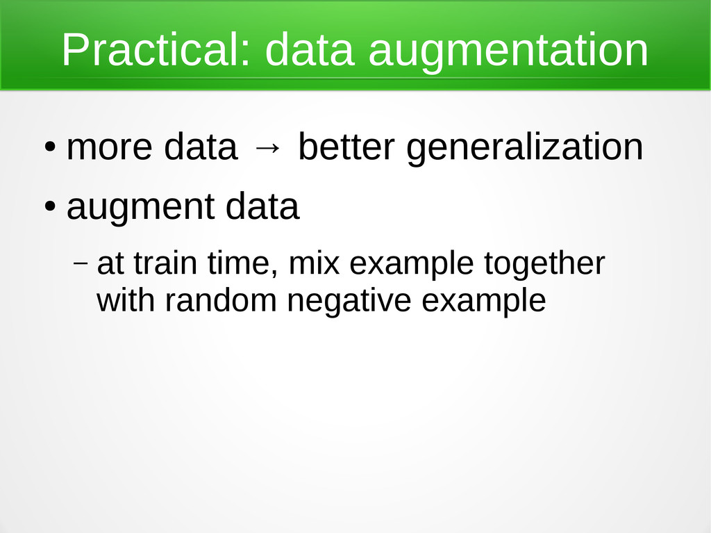 Practical: data augmentation ● more data → bett...