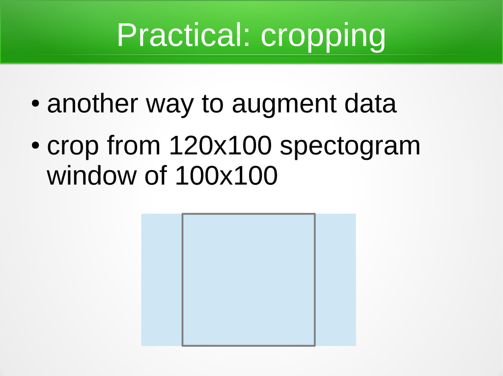 Practical: cropping ● another way to augment da...