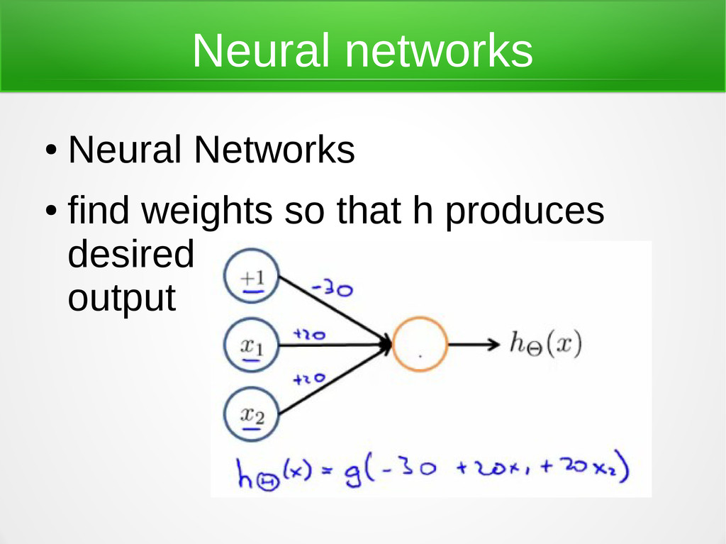 Neural networks ● Neural Networks ● find weight...