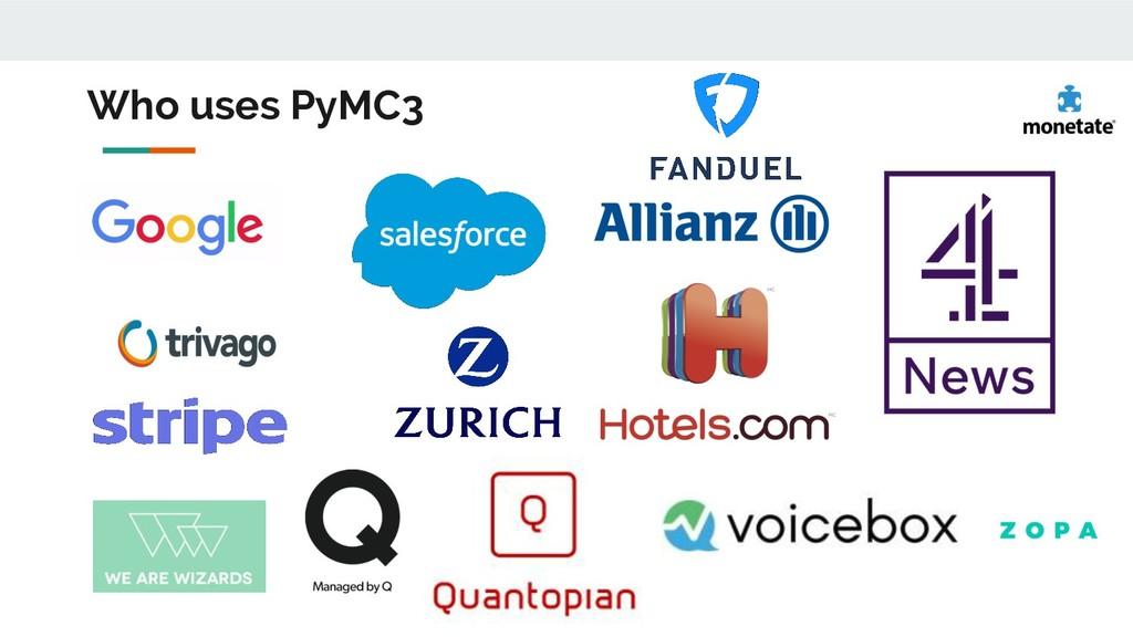 Who uses PyMC3