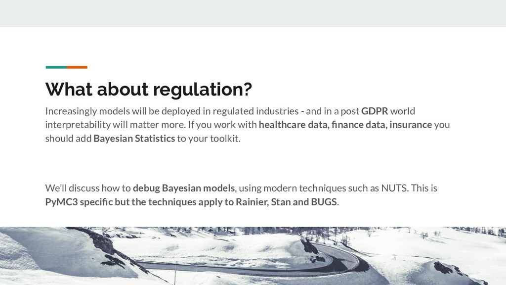 What about regulation? Increasingly models will...