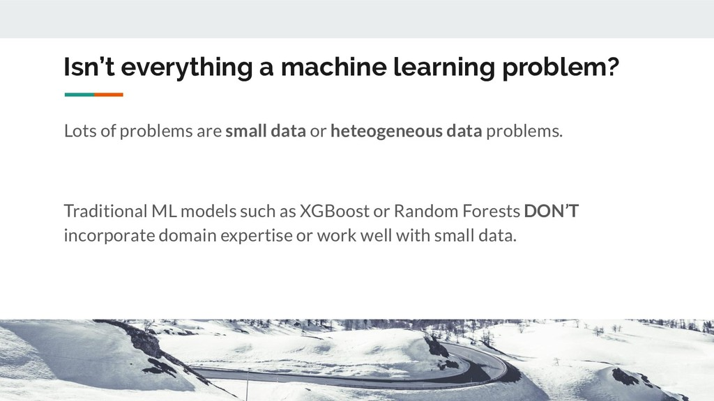 Isn't everything a machine learning problem? Lo...