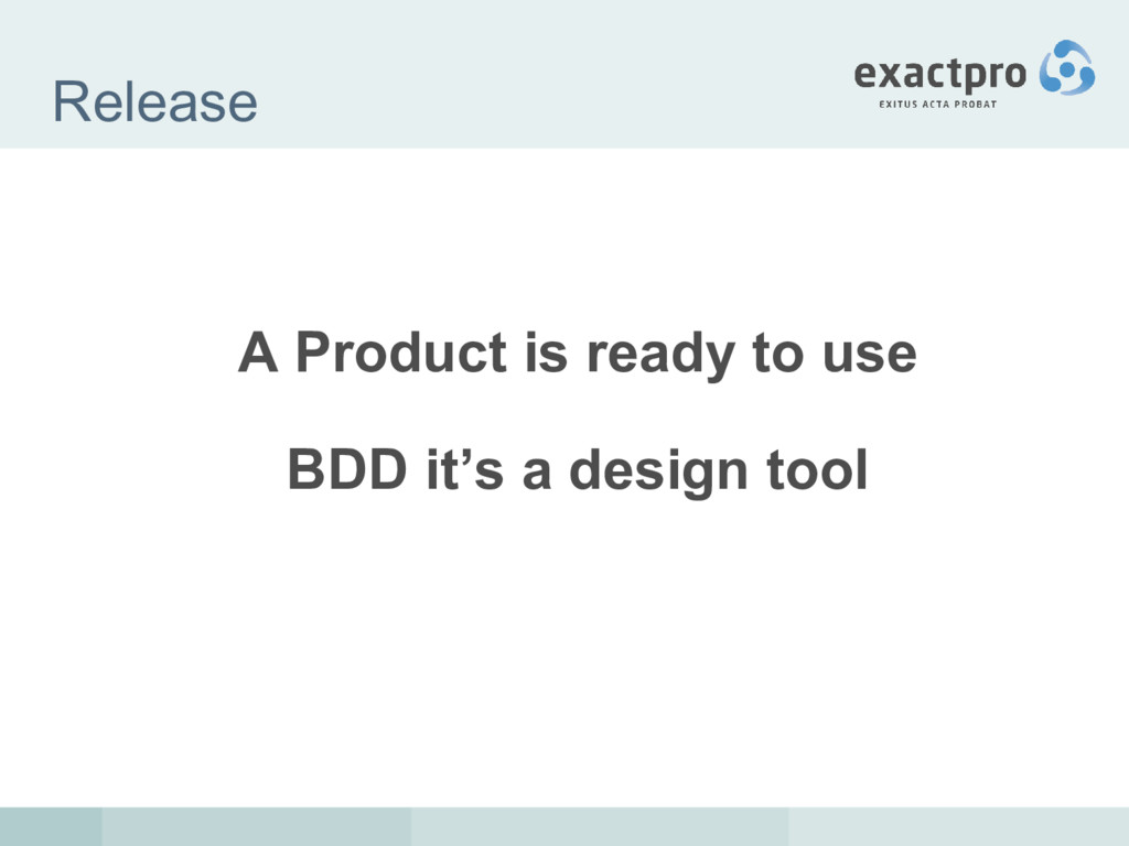 Release A Product is ready to use BDD it's a de...