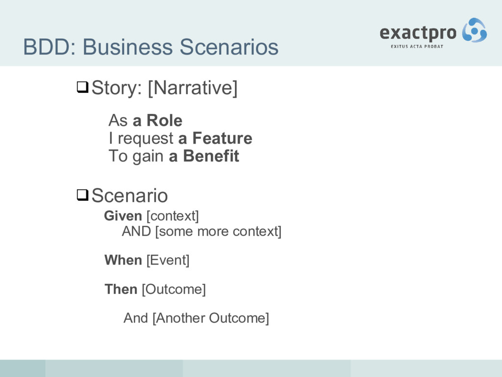 BDD: Business Scenarios Story: [Narrative] As ...