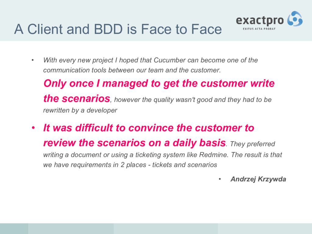 A Client and BDD is Face to Face • With every n...