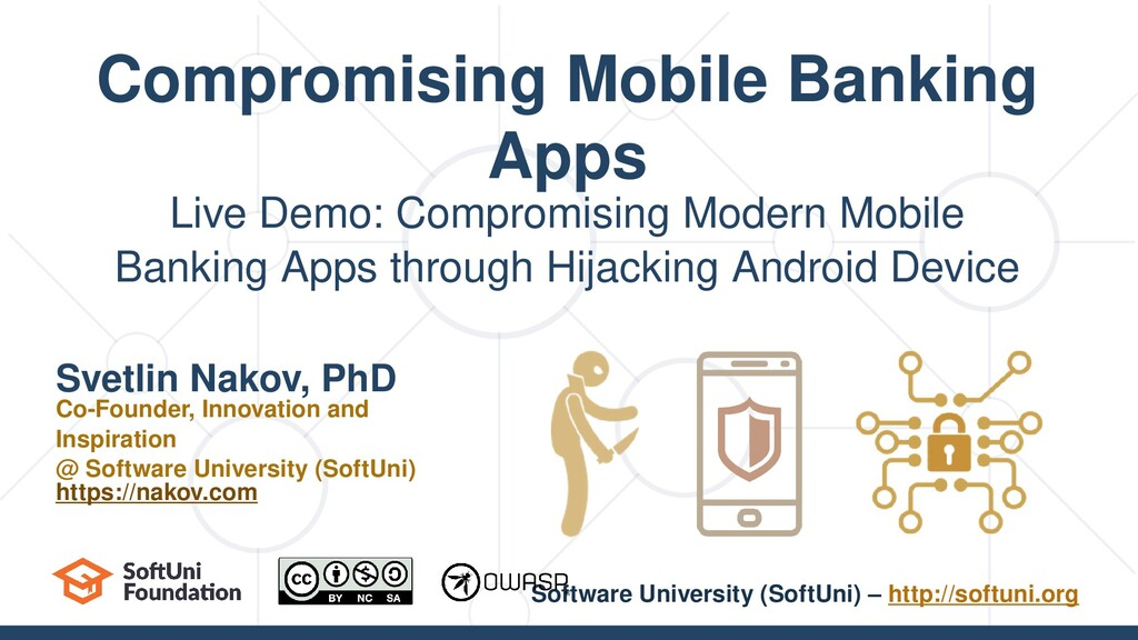 Live Demo: Compromising Modern Mobile Banking A...