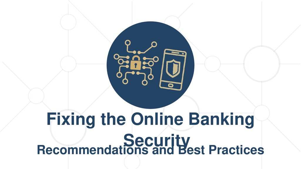 Fixing the Online Banking Security Recommendati...