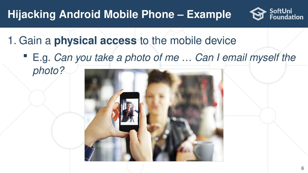 1. Gain a physical access to the mobile device ...