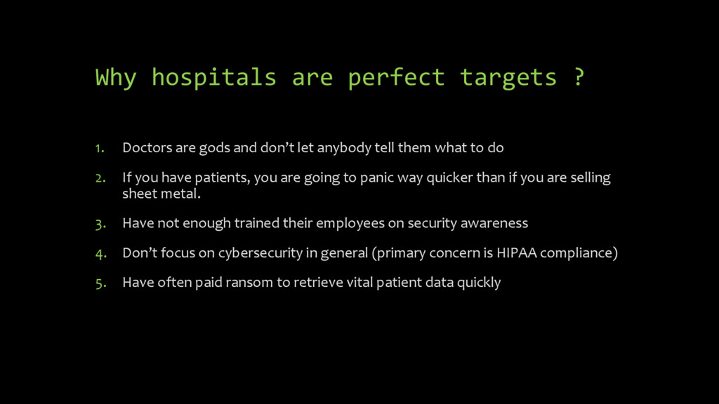 Why hospitals are perfect targets ? 1. Doctors ...