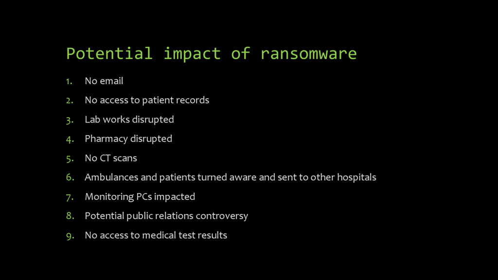 Potential impact of ransomware 1. No email 2. N...