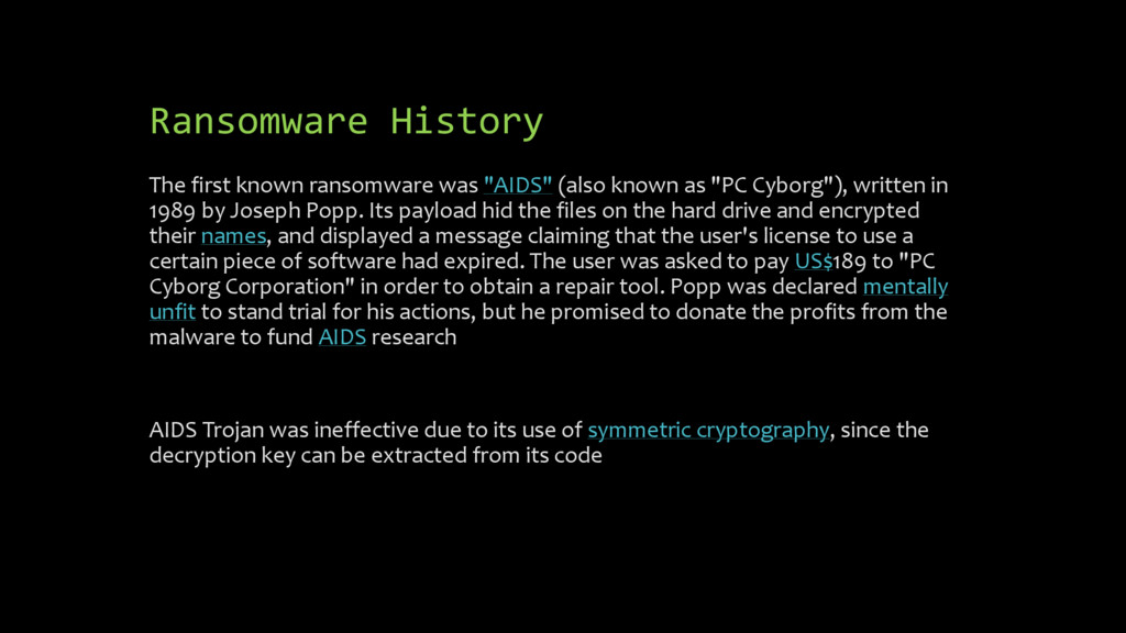 Ransomware History The first known ransomware w...
