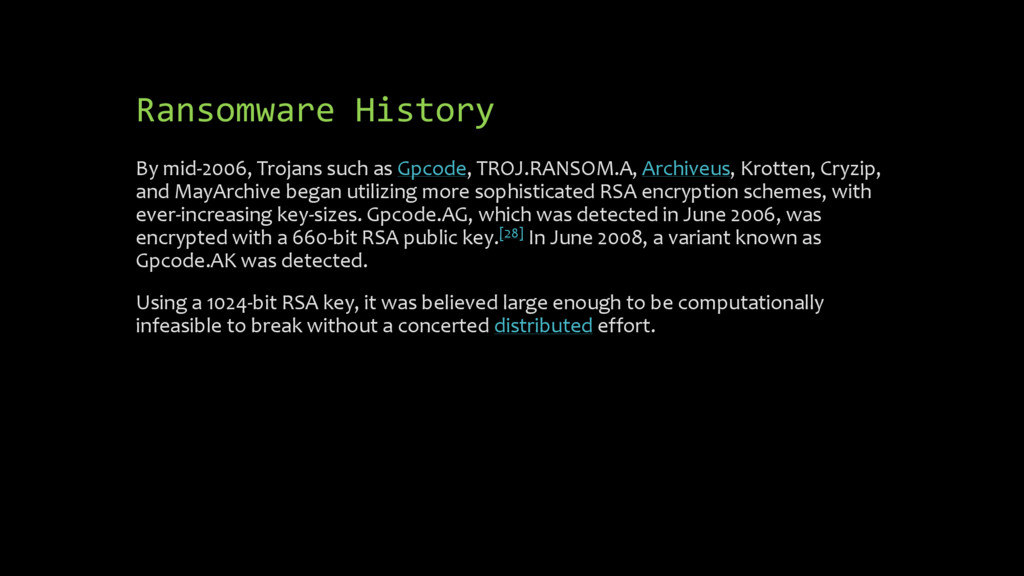 Ransomware History By mid-2006, Trojans such as...