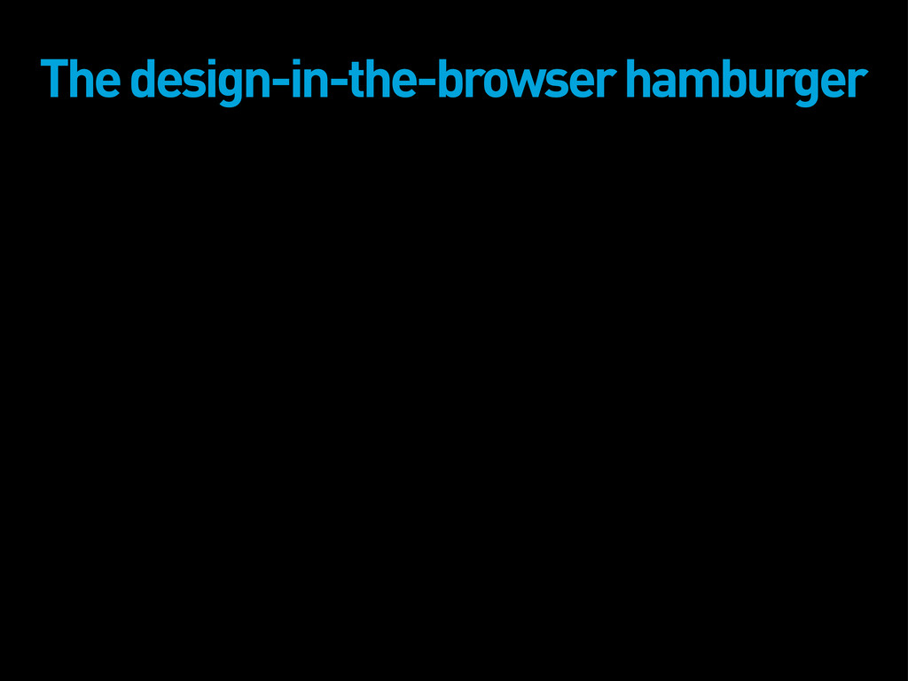 The design-in-the-browser hamburger