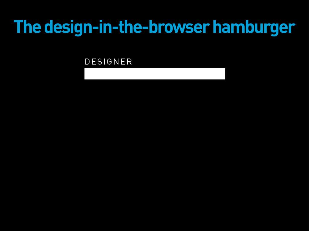 DESIGNER The design-in-the-browser hamburger
