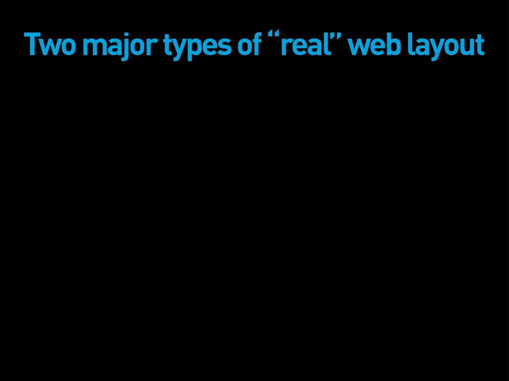 """Two major types of """"real"""" web layout"""