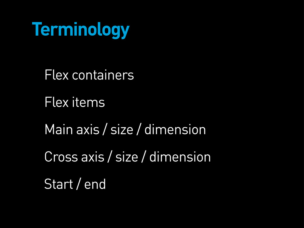 Terminology Flex containers Flex items Main axi...