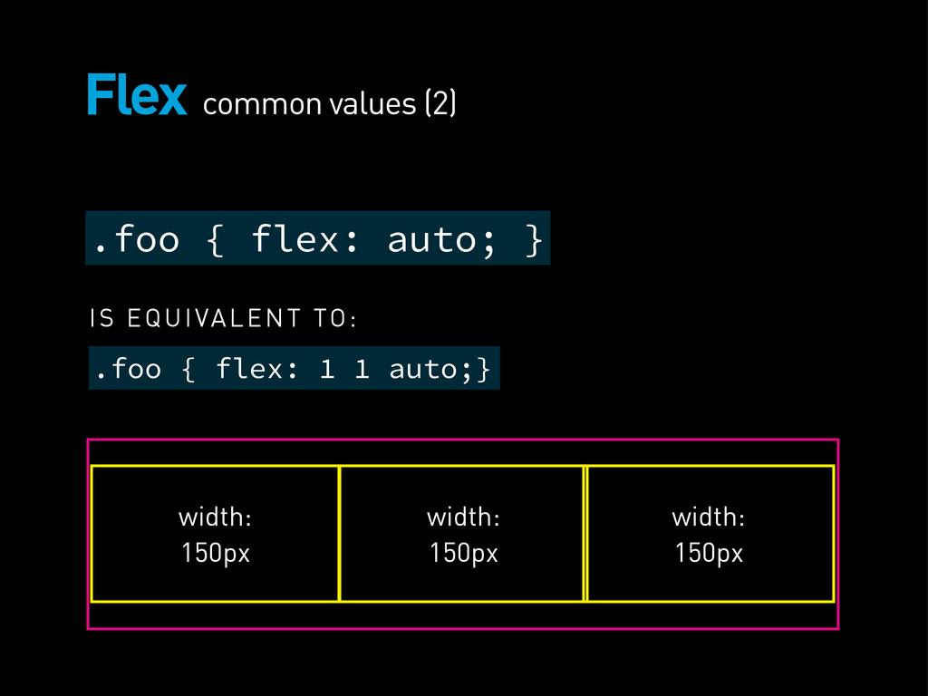 Flex .foo { flex: auto; } .foo { flex: 1 1 auto...