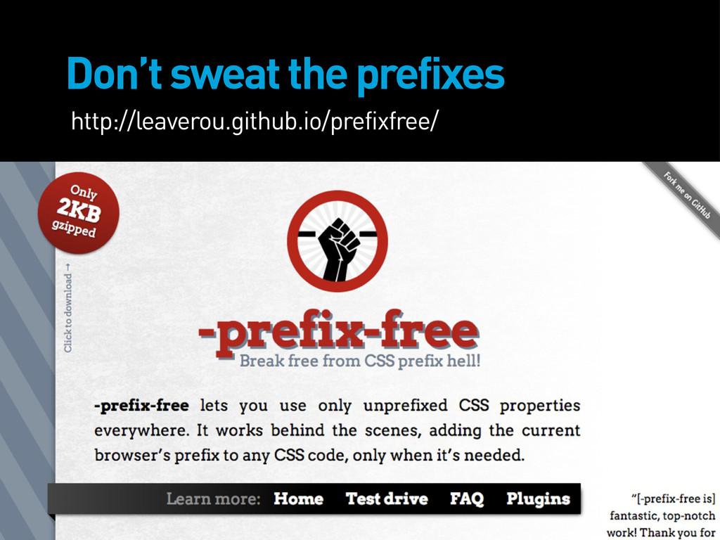 Don't sweat the prefixes http://leaverou.github...
