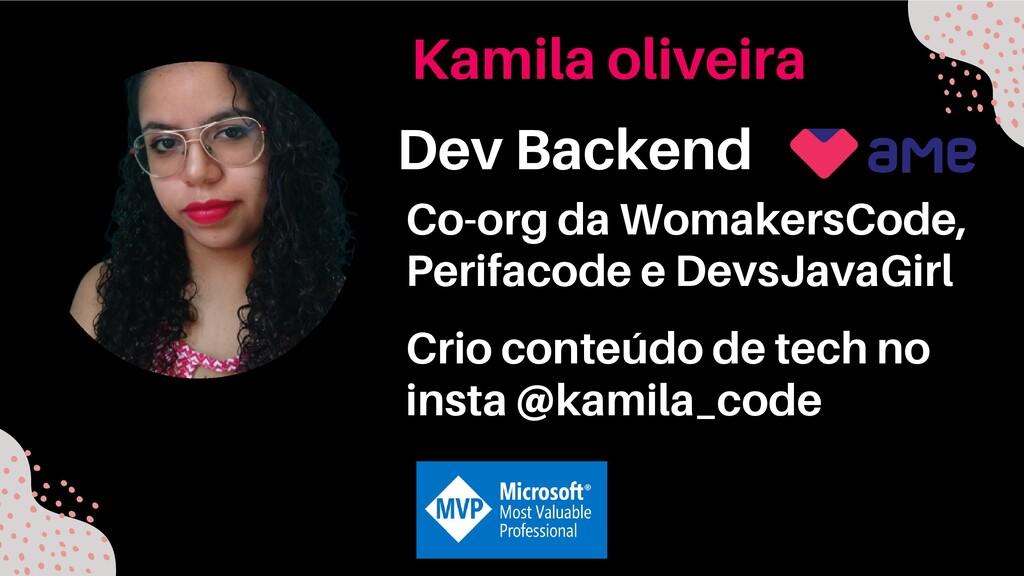 Kamila oliveira Dev Backend Co-org da WomakersC...