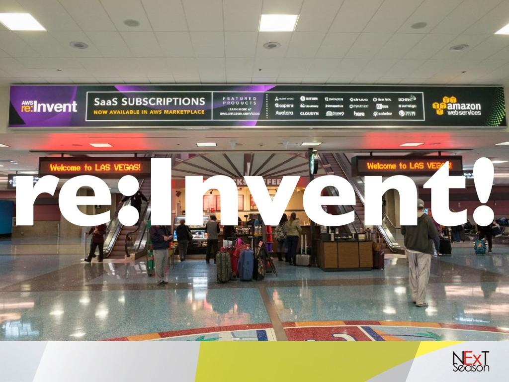 re:Invent!