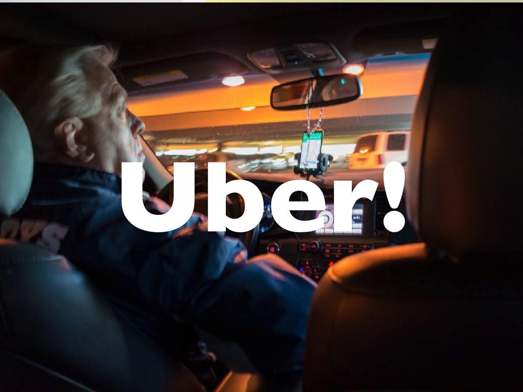 Uber!