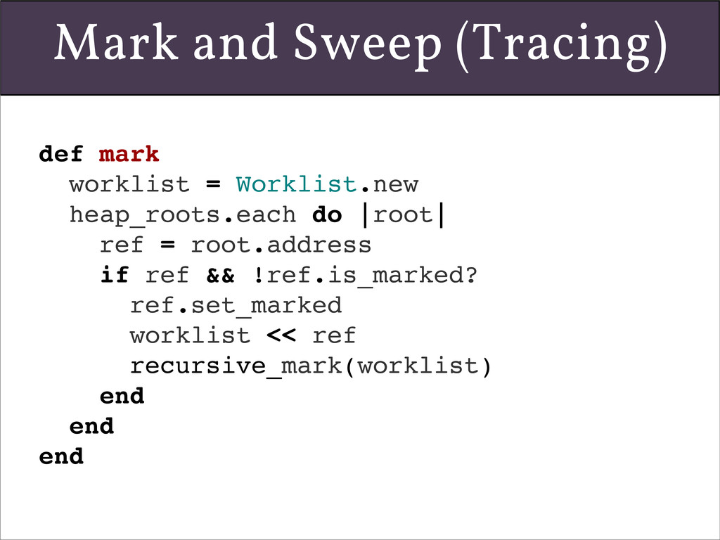 def mark worklist = Worklist.new heap_roots.eac...