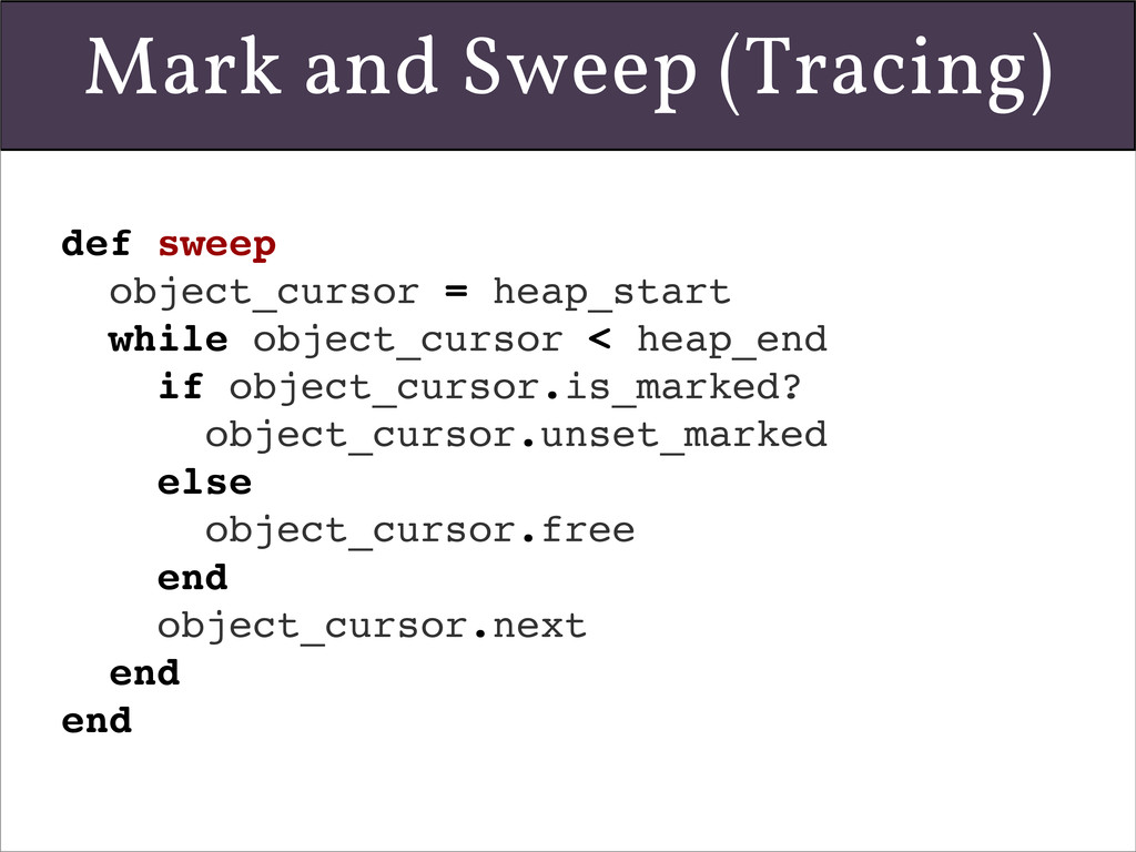 def sweep object_cursor = heap_start while obje...