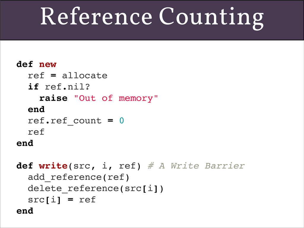Reference Counting def new ref = allocate if re...