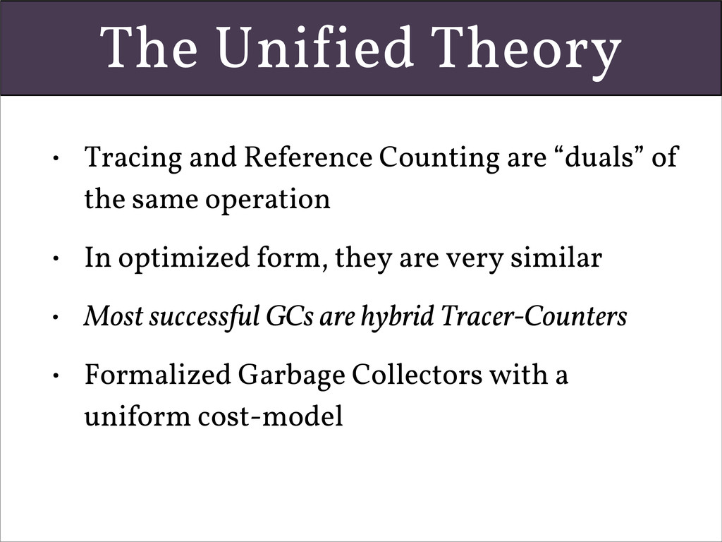 The Uni!ied Theory • Tracing and Reference Coun...