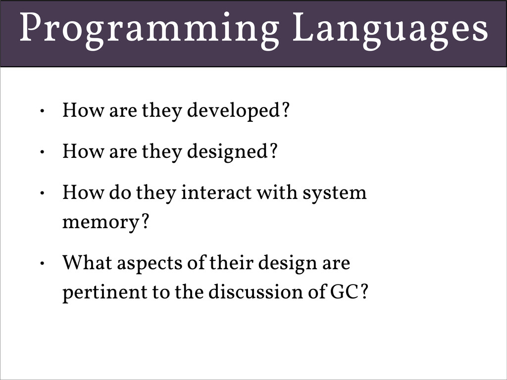 Programming Languages • How are they developed?...
