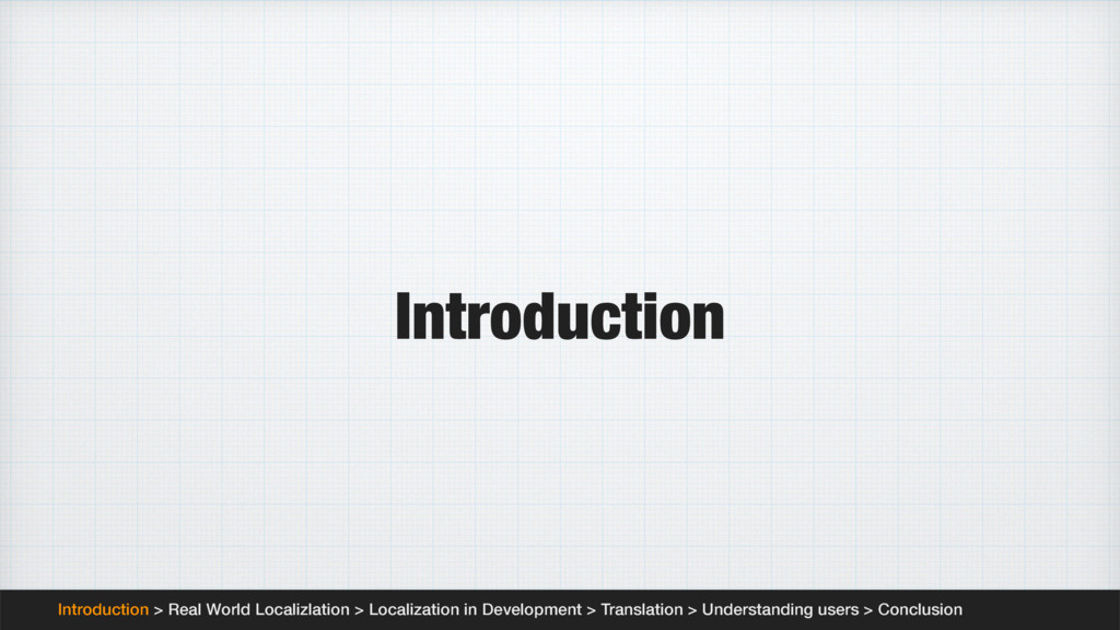 Introduction Introduction > Real World Localizl...