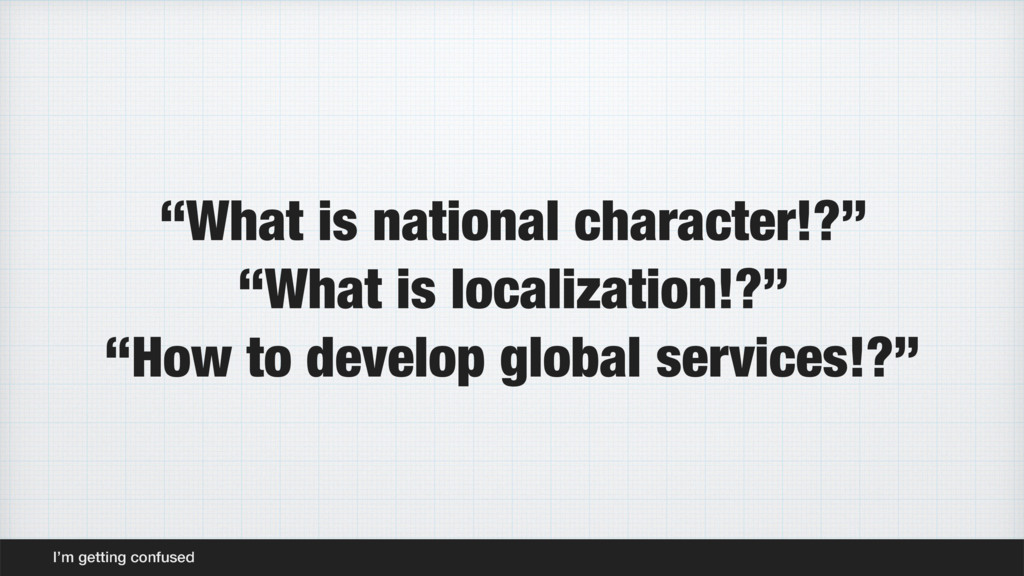 """""""What is national character!?"""" """"What is localiz..."""