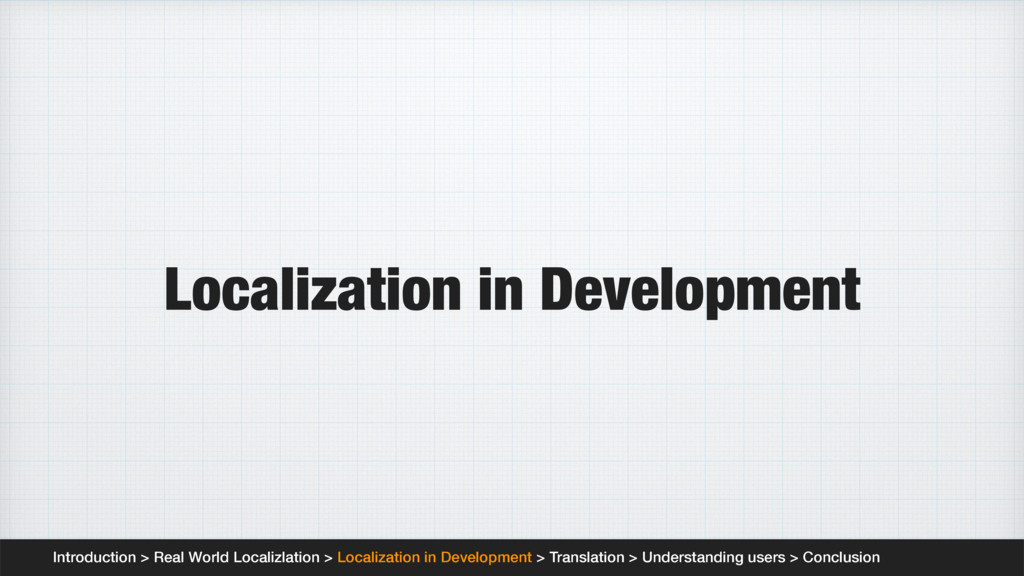 Localization in Development Introduction > Real...