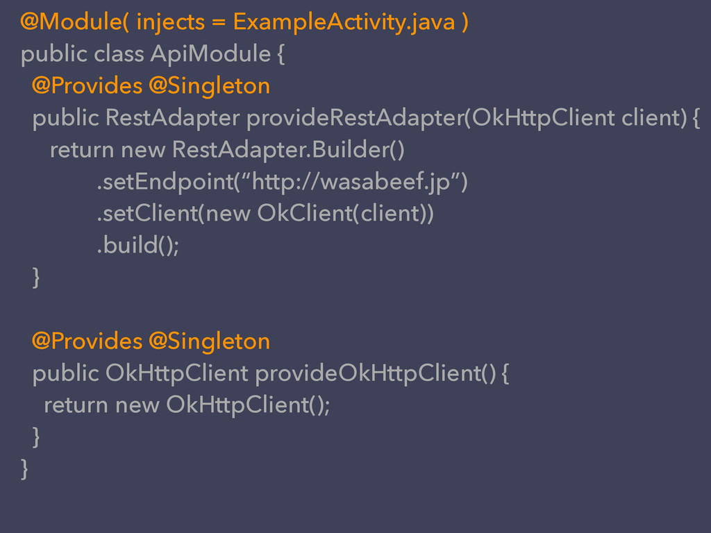@Module( injects = ExampleActivity.java ) publi...