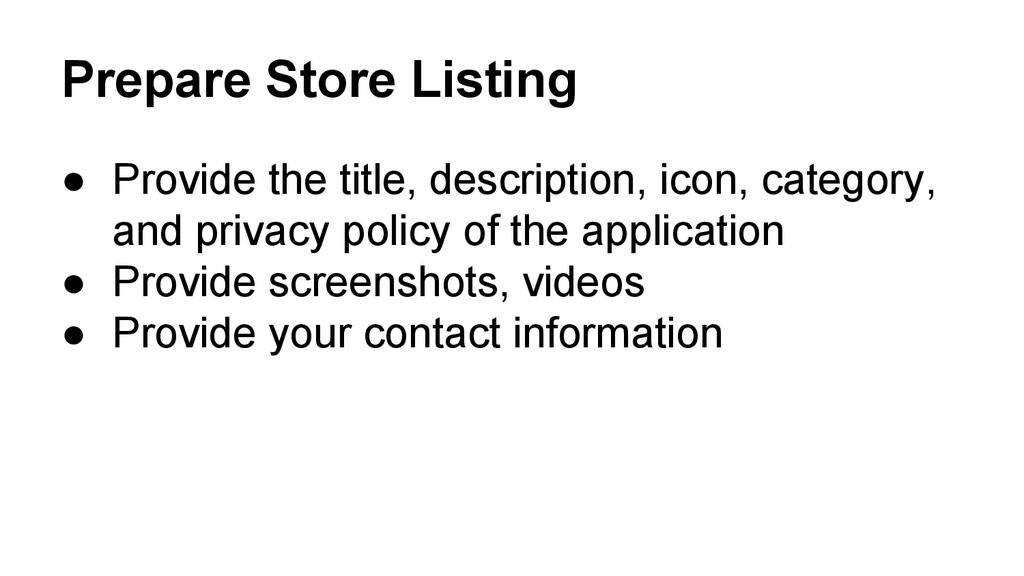 Prepare Store Listing ● Provide the title, desc...
