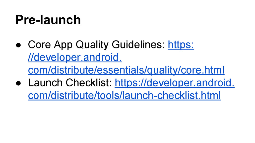 Pre-launch ● Core App Quality Guidelines: https...