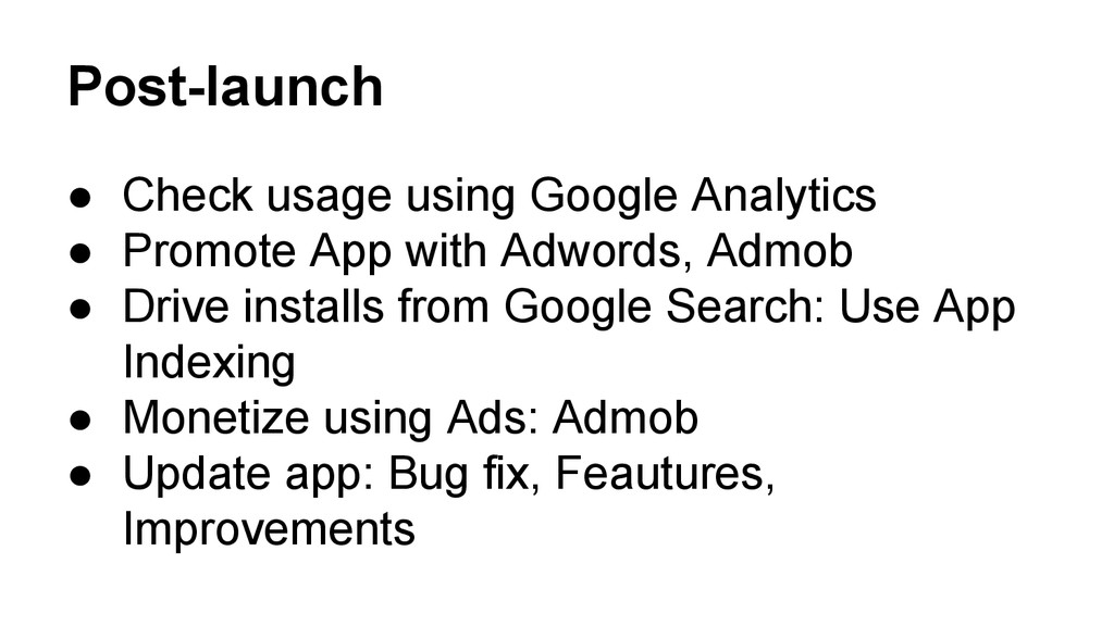 Post-launch ● Check usage using Google Analytic...