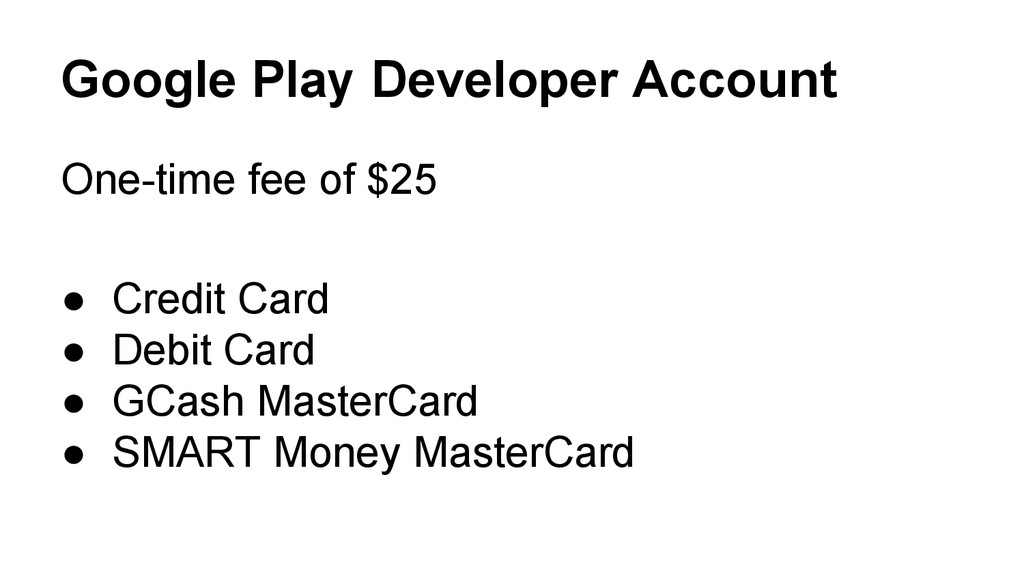 Google Play Developer Account One-time fee of $...