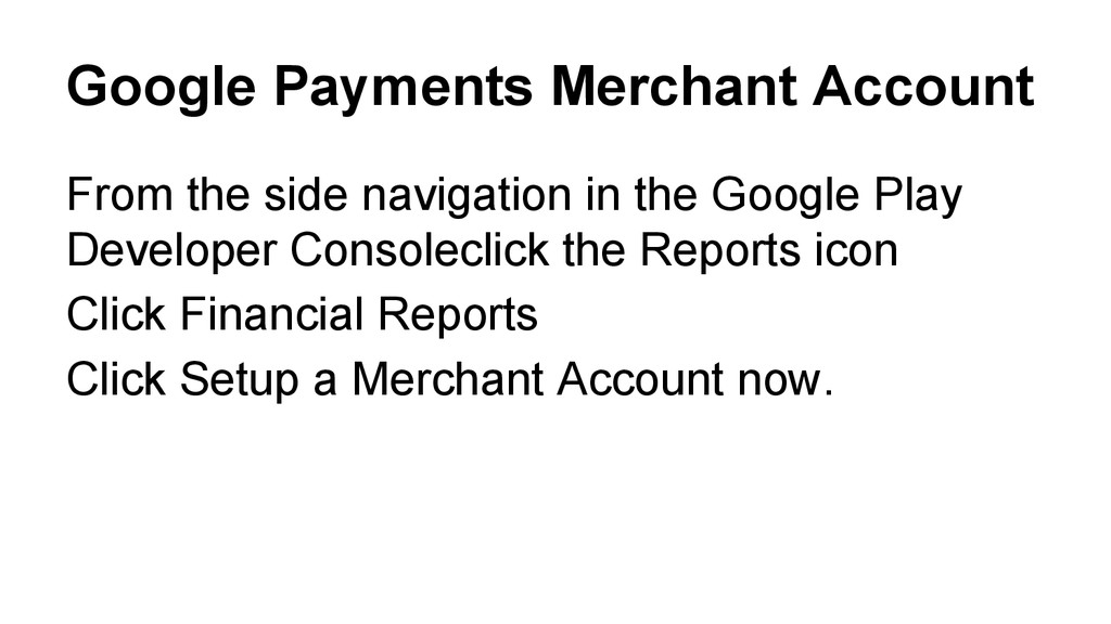 Google Payments Merchant Account From the side ...